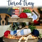 Pinterest Image - patriotic Americana July 4 style farmhouse teired tray tier rustic home decor tips diy craft decorate