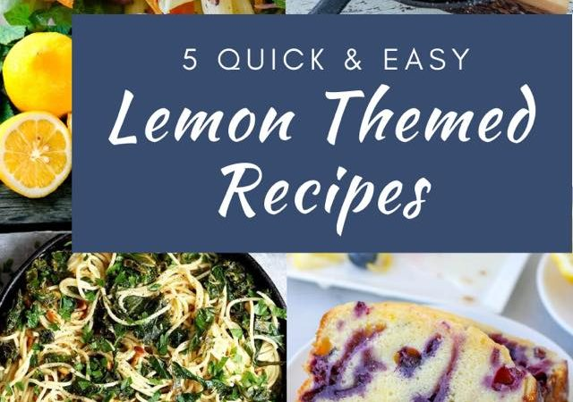 5 Quick & Easy Lemon Recipes